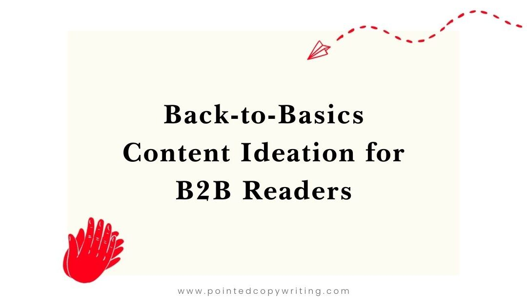 Content Ideation: A Back-to-Basics Kit to Fill Your 2020 Calendar