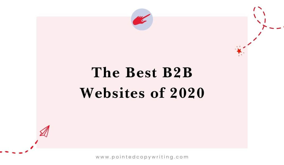 The Best B2B Websites of 2020: 10 Stellar Examples to Inspire Your Next Rebrand ✨