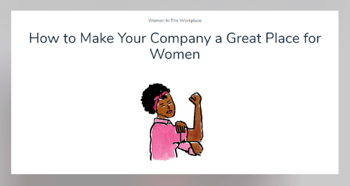 article headline reading how to make your company a great place for women with a picture of a woman in the we can do it power pose flexing her bicep wearing a pink shirt